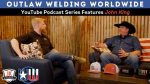 outlaw welding worldwide - john king podcast episode